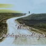 wiara - drogą na całe życie